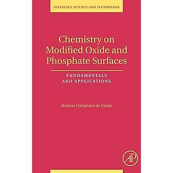 Chemistry on Modified Oxide and Phosphate Surfaces - Fundamentals and