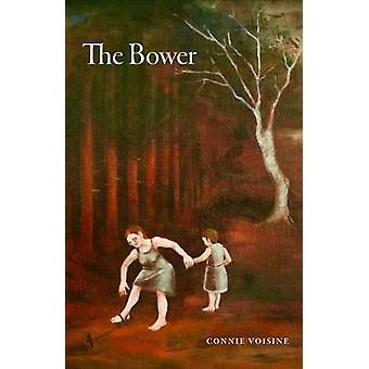 The Bower by Connie Voisine - 9780226613789 Book