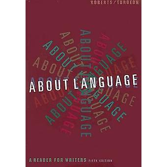 About Language - A Reader for Writers by William Roberts - 97803958746