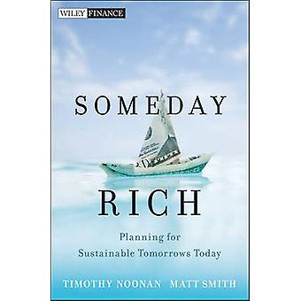 Someday Rich - Planning for Sustainable Tomorrows Today by Timothy Noo