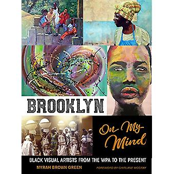 Brooklyn On My Mind - Black Visual Artists from the WPA to the Present