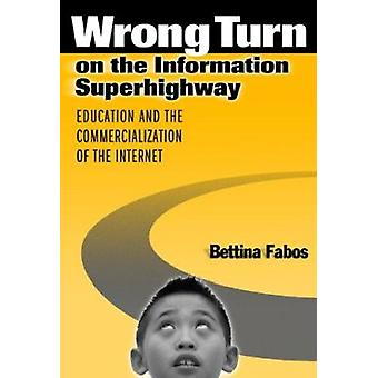 Wrong Turn on the Information Superhighway - Education and the Commerc