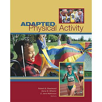Adapted Physical Activity by Robert D. Steadward - 9780888643759 Book