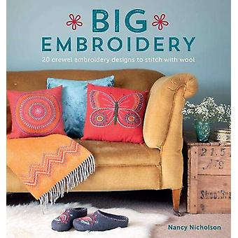 Big Embroidery - 20 Crewel Embroidery Designs to Stitch with Wool by N