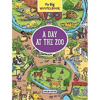 My Big Wimmelbook - A Day at the Zoo by Carolin Gortler - 978161519629
