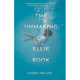 The Unmaking of Ellie Rook by Sandra Ireland - 9781846974823 Book