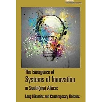 The emergence of systems of innovation in South(ern) Africa - Long his