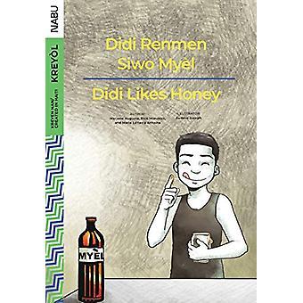 Didi Likes Honey / Didi Renmen Siwo Myèl by Marjorie Auguste - 9781