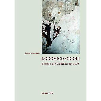 Lodovico Cigoli - Formen der Wahrheit um 1600 by Jasmin Mersmann - 978