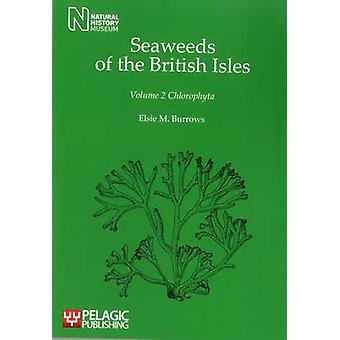 Seaweeds of the British Isles - v. 2 - Chlorophyta by Elsie M. Burrows