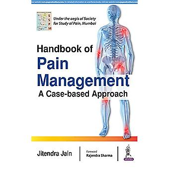 Handbook of Pain Management - A Case-based Approach by Jitendra Jain -