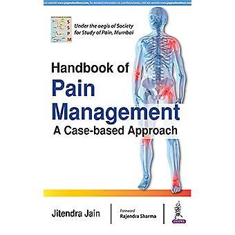 Handbuch der Schmerztherapie - ein Fall-basierter Ansatz von Jitendra Jain-