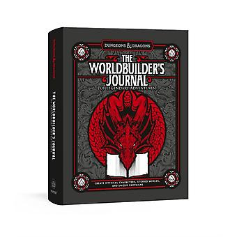The Worldbuilders Journal to Legendary Adventures Create Mythical Characters Storied Worlds and Unique Campaigns