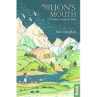 From the Lion's Mouth - A Journey Along the Indus by Iain Campbell - 9