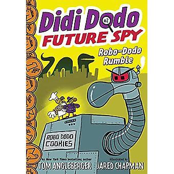 Didi Dodo - Future Spy - Robo-Dodo Rumble (Didi Dodo - Future Spy #2)