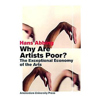 Why are Artists Poor?: The Exceptional Economy of the Arts