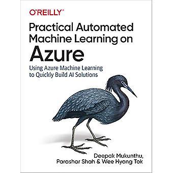 Practical Automated Machine Learning on Azure - Using Azure Machine Le