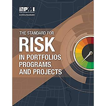 The Standard for Risk Management in Portfolios - Programs - and Proje
