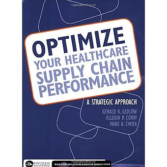 Optimize Your Healthcare Supply Chain Performance - A Strategic Approa