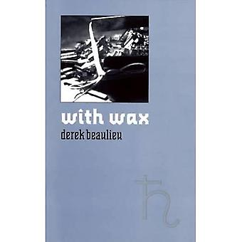 With Wax