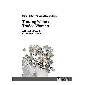 Kaupankäynti Naiset, Vaihdetut Naiset