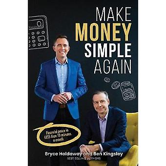 Make Money Simple Again - Financial Peace in Less That 10 Minutes a Mo