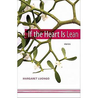If the Heart Is Lean - Stories by Margaret Luongo - 9780807133767 Book