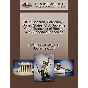 Claud Cochran - Petitioner - V. United States. U.S. Supreme Court Tra