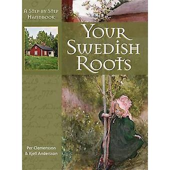 Your Swedish Roots - A Step by Step Handbook by Per Clemensson - 97816