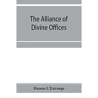 The alliance of divine offices by Hamon LEstrange