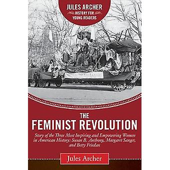 The Feminist Revolution by Jules Archer