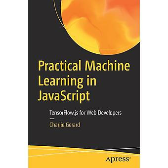 Practical Machine Learning in JavaScript by Charlie Gerard