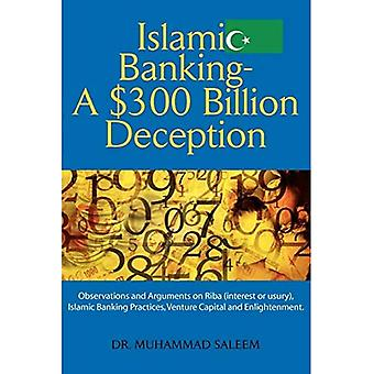 Islamic Banking - A $300 Billion Deception