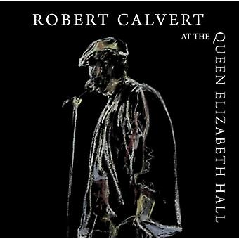 Robert Calvert - importation USA à the Queen Elizabeth Hall 1986 [CD]