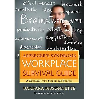 Aspergers Syndrome Workplace Survival Guide by Barbara Bissonnette
