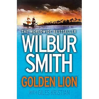 Golden Lion by Wilbur Smith - Giles Kristian - 9780007535743 Book