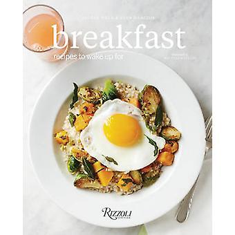 Frühstück - Rezepte zu Wake Up für durch George Schweißnaht - 9780847844838 Buch