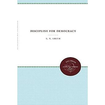 Discipline for Democracy by T.V. Smith - 9781469613499 Book