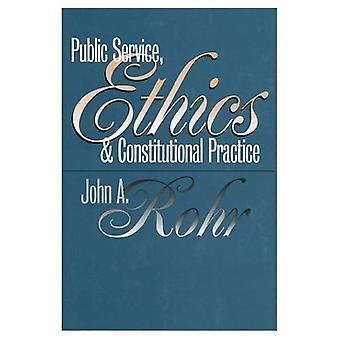 Servizio pubblico, etica e pratica costituzionale (studi in governo e politiche pubbliche)