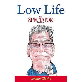 Low Life: The Spectator Columns