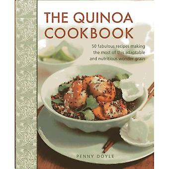 The Quinoa Cookbook: 50 Fabulous Recipes Making the Most of This Adaptable and Nutritious Wonder Grain