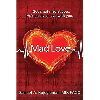 Louco amor: Deus não com raiva de você, ele está loucamente apaixonado com você