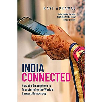 India Connected - How the Smartphone is Transforming the World's Large