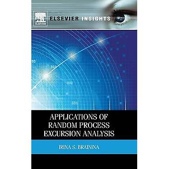 Applications of Random Process Excursion Analysis by Brainina & Irina S.