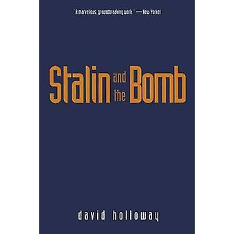 Stalin and the Bomb The Soviet Union and Atomic Energy 19391956 by Holloway & David