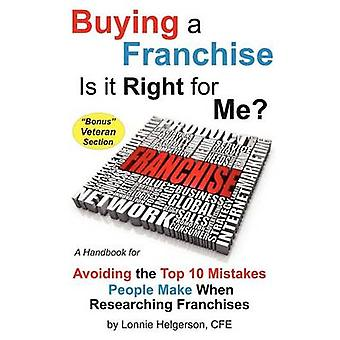 Buying a Franchise  Is it Right for Me by Helgerson & CFE & Lonnie