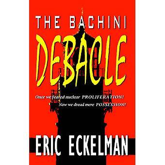 The Bachini Debacle by Eckelman & Eric