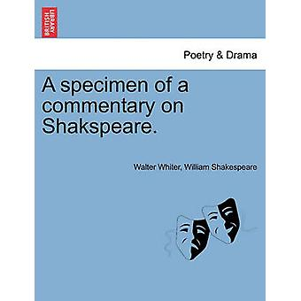 A specimen of a commentary on Shakspeare. by Whiter & Walter