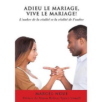 さよならの LE マリアージュ VIVE ルマリアージュバイ NGUE & マルセル