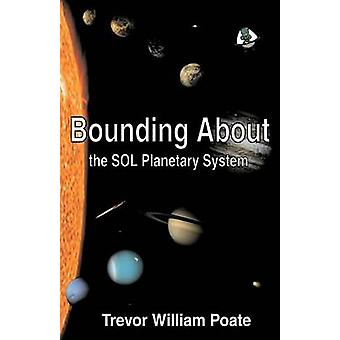 Bounding about the Sol Planetary System by Poate & Trevor William